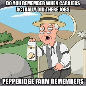 Pepperidge Farm Remembers Meme - Do you remember when carriers actually did there jobs Pepperidge Farm Remembers