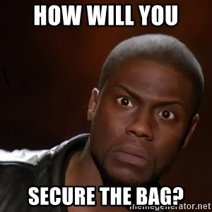 kevin hart nigga - How Will You  Secure the bag?