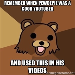 Pedobear - remember when pewdepie was a good youtuber and used this in his videos