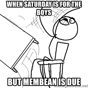 Desk Flip Rage Guy - When Saturday is for the boys  But membean is due