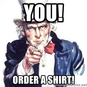 Uncle Sam - You! Order a shirt!