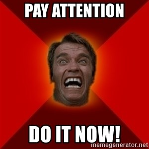 Angry Arnold - Pay attention Do it now!