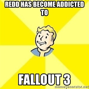 Fallout 3 - Redd Has Become Addicted To Fallout 3