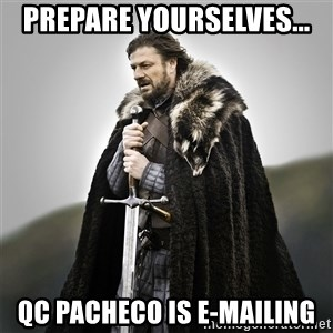 Game of Thrones - PREPARE YOURSELVES... QC PACHECO IS E-MAILING