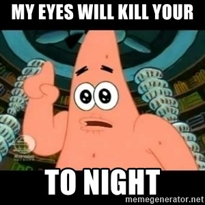 ugly barnacle patrick - my eyes will kill your to night