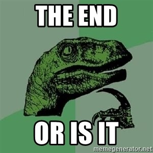 Philosoraptor - The end Or is it