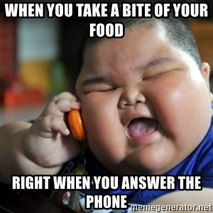 fat chinese kid - When you take a bite of your food right when you answer the phone