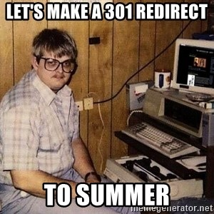 Nerd - Let's make a 301 redirect to summer