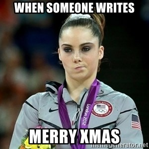 Not Impressed McKayla - when someone writes merry xmas