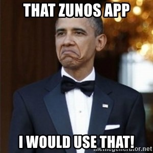 Not Bad Obama - That Zunos App I would use that!