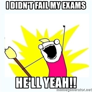 All the things - I DIDN'T FAIL MY EXAMS HE'LL YEAH!!