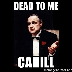 The Godfather - dead to me cahill