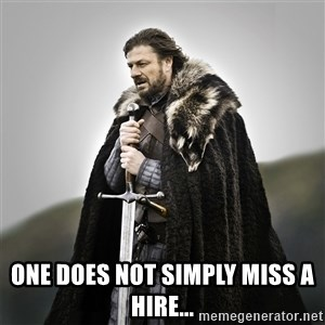 Game of Thrones - One does not simply miss a hire...