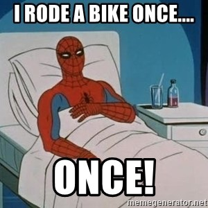 spiderman hospital - I RODE A BIKE ONCE.... ONCE!