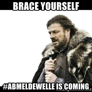 Winter is Coming - Brace yourself  #abmeldewelle is coming