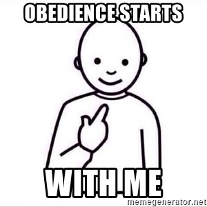 Guess who ? - obedience starts  with me
