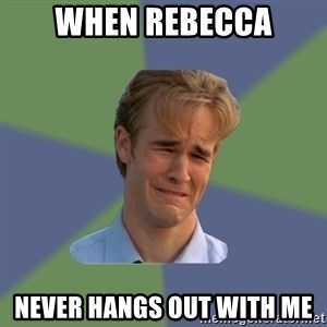 Sad Face Guy - When Rebecca Never hangs out with me