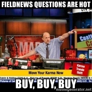 Mad Karma With Jim Cramer - Fieldnews questions are hot Buy, buy, buy
