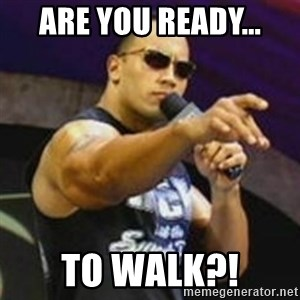 Dwayne 'The Rock' Johnson - Are you ready... to walk?!