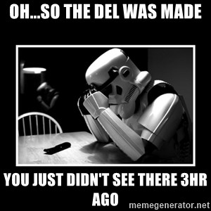 Sad Trooper - oh...so the del was made you just didn't see there 3hr ago
