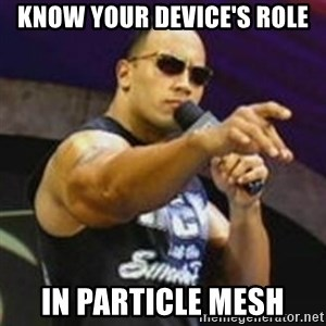 Dwayne 'The Rock' Johnson - Know your device's role in Particle Mesh