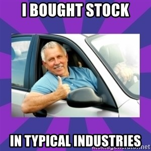 Perfect Driver - I bought stock in typical industries