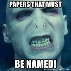 Angry Voldemort - PAPERS THAT MUST BE NAMED!