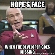 Picard Wtf - hope's face when the developer goes missing