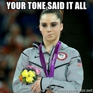 McKayla Maroney Not Impressed - your tone said it all