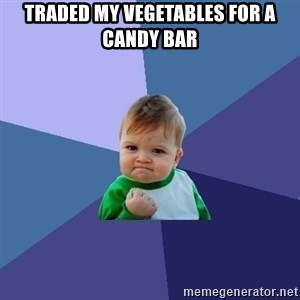 Success Kid - traded my vegetables for a candy bar