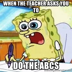 Spongebob What I Learned In Boating School Is - when the teacher asks you to do the abcs