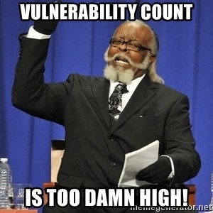 Rent Is Too Damn High - Vulnerability count is too damn high!