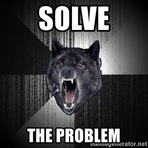 Insanity Wolf - Solve the problem