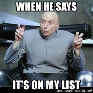 dr. evil quotation marks - When he says It's on my list