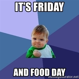 Success Kid - It's Friday And Food Day