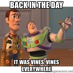 Toy story - back in the day it was vines, vines everywhere