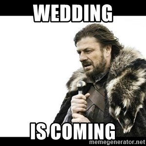 Winter is Coming - wedding is coming