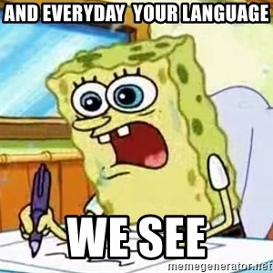 Spongebob What I Learned In Boating School Is - and everyday  your language we see