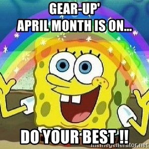 Imagination - Gear-up'                              April month is ON... Do your best !!