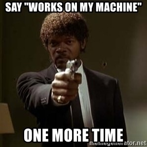 """Jules Pulp Fiction - say """"works on my machine"""" one more time"""