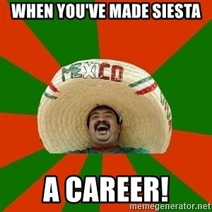Successful Mexican - when you've made siesta a career!