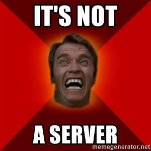 Angry Arnold - It's not a Server