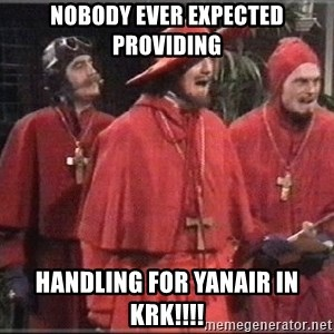 spanish inquisition - NOBODY EVER EXPECTED PROVIDING HANDLING FOR YANAIR IN KRK!!!!