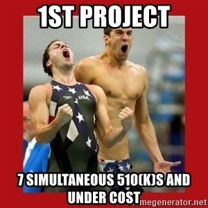 Ecstatic Michael Phelps - 1st project 7 simultaneous 510(k)s and under cost