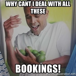 Limes Guy - Why cant I deal with all these Bookings!