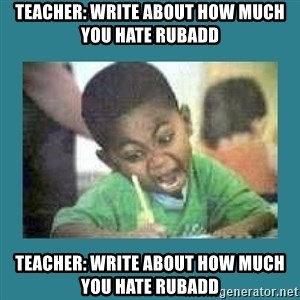 I love coloring kid - Teacher: write about how much you hate rubadd Teacher: write about how much you hate rubadd
