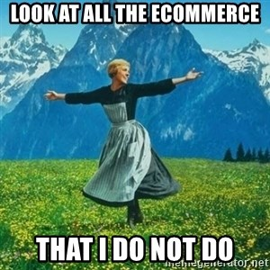 Look at All the Fucks I Give - Look at all the ecommerce that i do not do