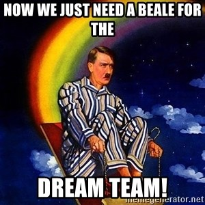Bed Time Hitler - Now we just need a Beale for the Dream Team!