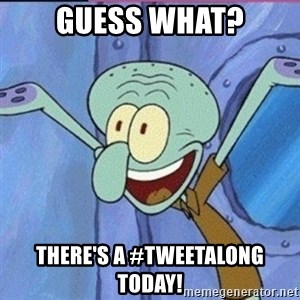 calamardo me vale - Guess what? There's a #tweetalong today!