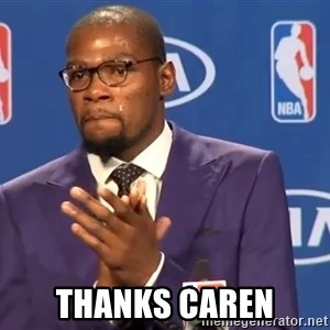 KD you the real mvp f - Thanks Caren